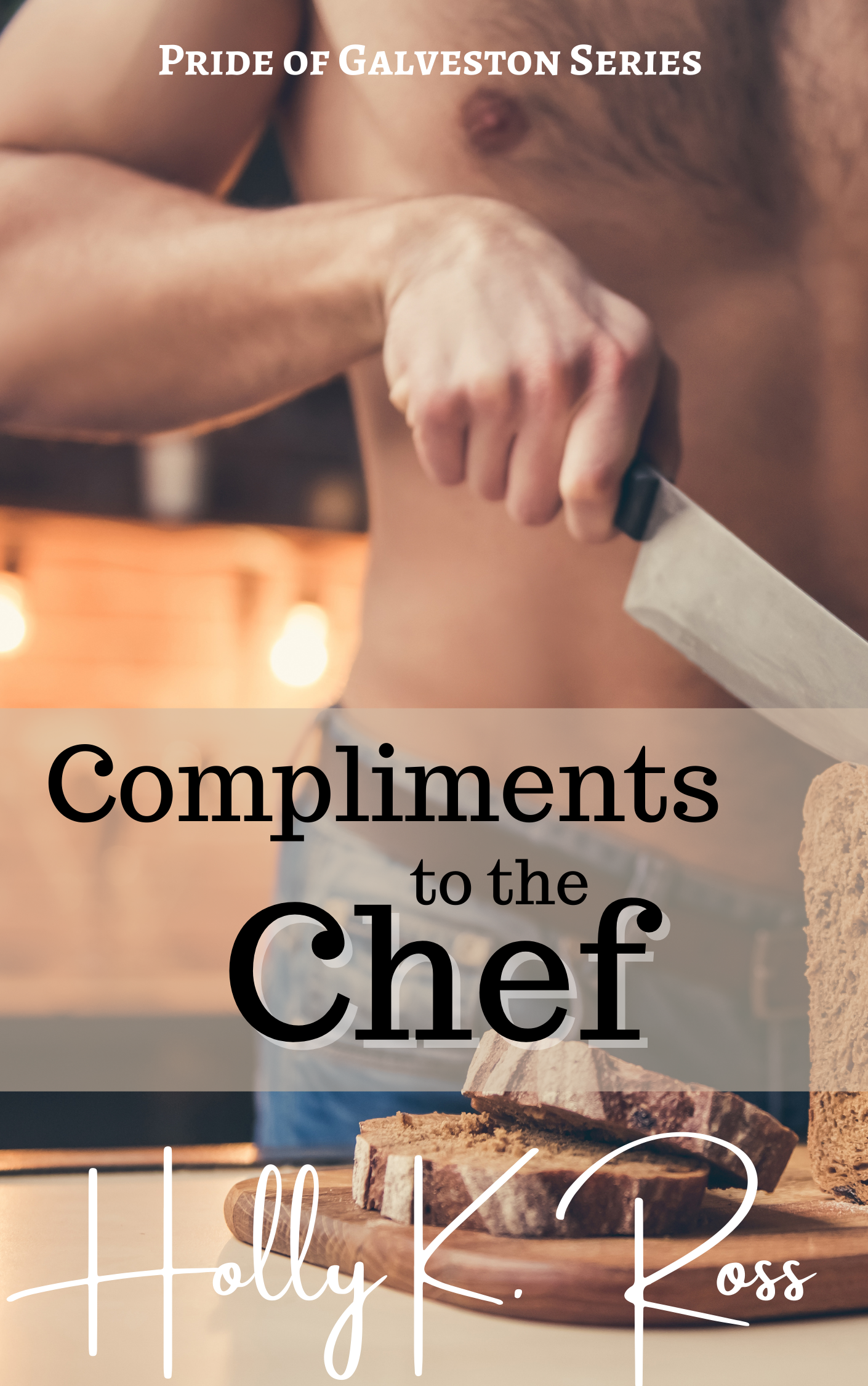 Compliments- to -the- Chef,- Romance -Novel -by- Holly -K.- Ross.- Happily- Ever -After-, slow- burn